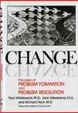 Change : Principles of Problem Formation and Problem Resolution, Watzlawick, Paul and Weakland, John H., 0393011046