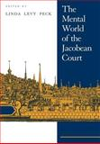 The Mental World of the Jacobean Court, , 0521021049