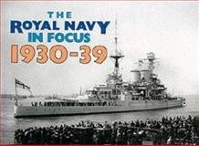 The Royal Navy in Focus, 1930-39, Maritime Books Staff, 0907771041