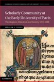 Scholarly Community at the Early University of Paris : Theologians, Education and Society, 1215-1248, Young, Spencer, 1107031044