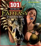 101 Top Tips for Fantasy Painters, Kevin Crossley, 1438001045