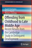 Offending from Childhood to Late Middle Age : Recent Results from the Cambridge Study in Delinquent Development, Farrington, David P. and Piquero, Alex R., 1461461049
