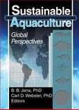 Sustainable Aquaculture : Global Perspectives, Jana, B. B., 1560221046