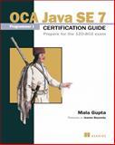 OCA Java SE 7 Programmer I Certification Guide : Prepare for the 1ZO-803 Exam, Gupta, Mala, 1617291048
