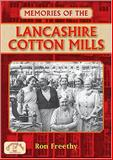 Memories of the Lancashire Cotton Mills, Freethy, Ron, 1846741041