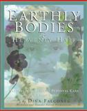 Earthly Bodies and Heavenly Hair : Natural and Healthy Personal Care for Every Body, Falconi, Dina, 1886101043