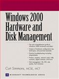 Windows 2000 Hardware and Disk Management, Simmons, Curt, 0130891045