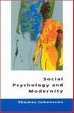 Social Psychology and Modernity, Johansson, Thomas, 0335201040