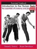 Introduction to the Human Body : The Essentials of Anatomy and Physiology, Tortora, Gerard J. and Derrickson, Bryan H., 0471761044