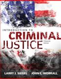 Introduction to Criminal Justice, Siegel, Larry J. and Worrall, John L., 1305261046