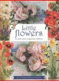 Little Flowers in Silk and Organza Ribbon, Di Van Niekerk and Marina Zherdeva, 1782211047