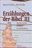 Erzahlungen der Bibel III : Das Buch Genesis in literarischer Perspektive. Die Josef-Erzahlung, Krauss, Heinrich, 3525531044