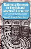 Reference Sources in English and American Literature : An Annotated Bibliography, Schweik, Robert C. and Riesner, Dieter, 039309104X