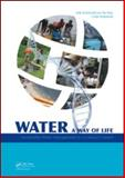 Water: A Way of Life : Sustainable Water Management in a Cultural Context, Schelwald-van der Kley, A. J. M. and Schelwald-van Der Kley, A. j. m. (lida), 0415551048