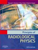 Principles of Radiological Physics, Graham, Donald T. and Cloke, Paul J., 0443101043