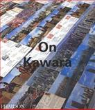 On Kawara, Jonathan Watkins and Rene Denizot, 0714841048