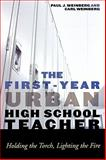 The First-Year Urban High School Teacher, Carl Weinberg and Paul Weinberg, 0742561046