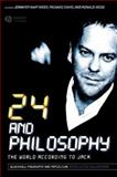 24 and Philosophy : The World According to Jack, Weed, Jennifer Hart and Davis, Richard Brian, 1405171049