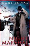 Night Marshal, Gary Jonas, 1480251046