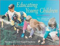 Educating Young Children : Active Learning Practices for Preschool and Child Care Programs, Hohmann, Mary and Weikart, David P., 1573791040