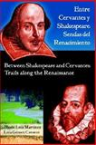 Entre Cervantes y Shakespeare/Between Shakespeare and Cervantes : Trails along the Renaissance, Zenon Luis-Martinez, 1588711048
