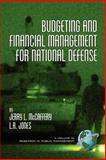 Budgeting and Financial Management for National Defense, McCaffery, Jerry and Jones, L. R., 1593111045