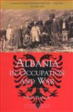 Albania in Occupation and War Vol. 2 : From Fascism to Communism, 1940-1945, Pearson, Owen, 1845111044