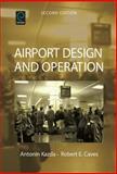 Airport Design and Operation, Robert E. Caves and Antonin Kazda, 0080451047
