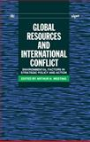 Global Resources and International Conflict : Environmental Factors in Strategic Policy and Action, , 0198291043