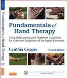 Fundamentals of Hand Therapy : Clinical Reasoning and Treatment Guidelines for Common Diagnoses of the Upper Extremity, Cooper, Cynthia, 0323091040