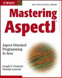 Mastering AspectJ, Joseph D. Gradecki and Nicholas Lesiecki, 0471431044