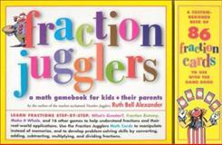 Fraction Jugglers, Ruth Bell Alexander, 0761121048