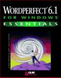 WordPerfect 6.1 for Windows Essentials, Que College Staff and Hefferin, Linda, 0789701049