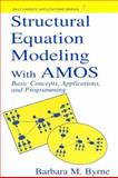 Structural Equation Modeling with Amos : Basic Concepts, Applications, and Programming, Byrne, Barbara M., 0805841040