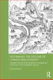 Rethinking the Decline of China's Qing Dynasty : Imperial Activism and Borderland Management at the Turn of the Nineteenth Century, McMahon, Daniel, 1138791040