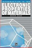 Introduction to the Electronic Properties of Materials, Jiles, David, 1461361044