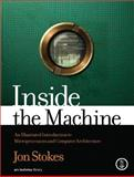 Inside the Machine : An Illustrated Introduction to Microprocessors and Computer Architecture, Stokes, Jon, 1593271042