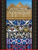 The Ancient Art of Applique Patterns from Tentmaker of Cairo, , 1604601043