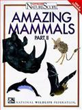 Amazing Mammals, National Wildlife Federation Staff, 0070471045
