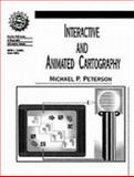Interactive and Animated Cartography, Peterson, Michael P., 0130791040