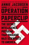 Operation Paperclip, Annie Jacobsen, 031622104X