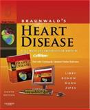 Braunwald's Heart Disease E-dition : Text with Continually Updated Online Reference, Single Volume, Libby, Peter and Bonow, Robert O., 1416041044