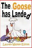 The Goose Has Landed, Lauren Walker-Elliott, 1493651048