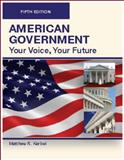 AMERICAN GOVERNMENT, Your Voice, Your Future, Fifth Edition (Paperback-4C) 5th Edition