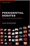 Presidential Debates : Fifty Years of High-Risk TV, Schroeder, Alan, 0231141041