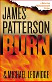 Burn, James Patterson and Michael Ledwidge, 0316211044