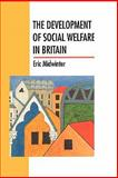 The Development of Social Welfare in Britain 9780335191048