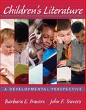 Children's Literature : A Developmental Perspective, Travers, John F. and Travers, Barbara E., 0470111046