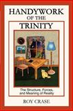 Handywork of the Trinity, Roy Crase, 0595261043