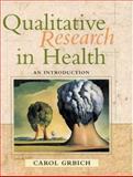 Qualitative Research in Health : An Introduction, Grbich, Carol, 0761961046
